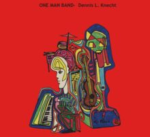 One Man Band by Dennis Knecht