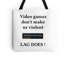 Video games don't Tote Bag