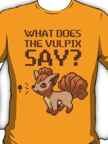What does the vulpix say? T-Shirt