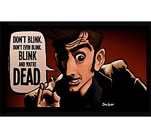 Blink and You're Dead Photographic Print
