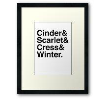 Cinder & Scarlet & Cress & Winter. Framed Print