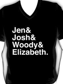 Jen & Josh & Woody & Elizabeth. (inverse) T-Shirt