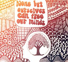 """""""None But Ourselves Can Free Our Minds""""- Redemption Song, Bob Marley by alexavec"""