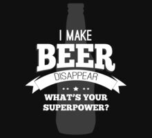 Beer Super Powers by MookHustle