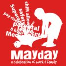 MayDay 2008: a celebration of work and family - White print by unionswa