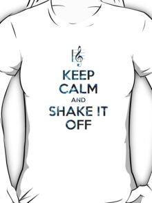 Keep Calm and Shake It Off T-Shirt