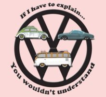 Aircooled VW - If I have to explain... Kids Clothes