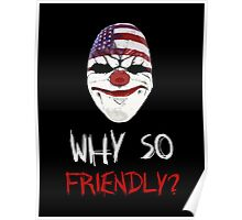 DayZ: Why so friendly? - White Ink Poster
