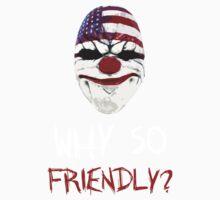 DayZ x PayDay x Batman: Why so friendly? - White Ink Kids Clothes