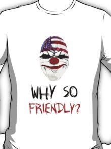 DayZ: Why so friendly? - Black Ink T-Shirt