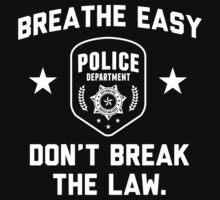 Breathe Easy Don't Break the Law shirt by Quik86
