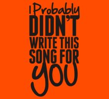 I probably didn't write this song for you - Frank Turner Lyrics T-Shirt by robbclarke