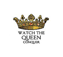 Watch the QUEEN Conquer (Crowing Glory Ver2) Photographic Print