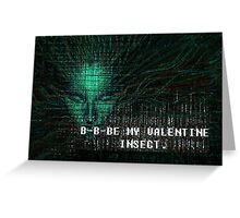 BE MY VALENTINE -- INSECT. Greeting Card