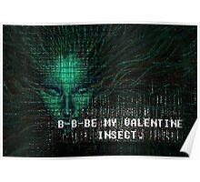 BE MY VALENTINE -- INSECT. Poster
