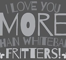 I love you more than Whitebait FRITTERS funny New Zealand Valentines design by jazzydevil
