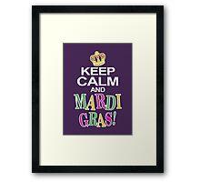 Keep Calm and Mardi Gras Framed Print
