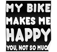 My Bike Makes Me Happy You, Not so Much! Poster
