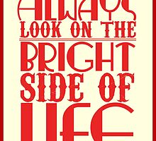 Always look on the bright side of life by BevsandBecka
