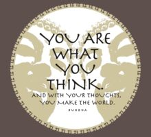 You are what you think Buddha quotation T-shirt by dropSoul