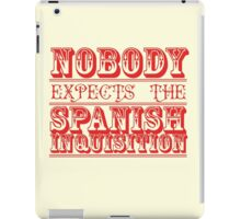 Nobody expects the Spanish inquisition  iPad Case/Skin
