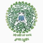 Help make our world green again by dimarie
