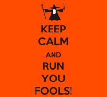 Keep Calm And Run You Fools! Kids Clothes