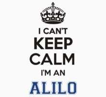 I cant keep calm Im an ALILO by icant