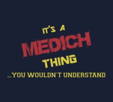It's A MEDICH thing, you wouldn't understand !! by itsmine