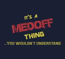 It's A MEDOFF thing, you wouldn't understand !! by itsmine