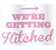 We're getting HITCHED pink arrow right Poster