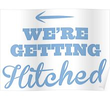 We're getting hitched in blue arrow left Poster