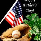 Happy Father&#x27;s Day by Sheryl Kasper