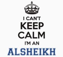 I cant keep calm Im an ALSHEIKH by icant