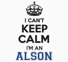 I cant keep calm Im an ALSON by icant