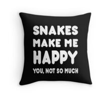 Snakes Makes Me Happy You, Not So Much - TShirts & Hoodies! Throw Pillow