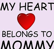 MY HEART BELONGS TO MOMMY by Divertions