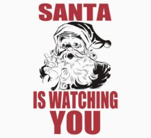 SANTA IS WATCHING YOU by IMPACTEES