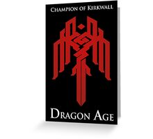 Champion of Kirkwall Dragon Age 2 white text Greeting Card