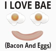 I Love BAE (Bacon And Eggs) by coolfuntees