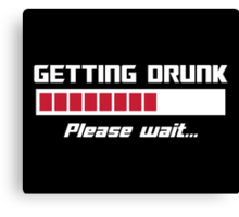 Getting Drunk Please Wait Loading Bar Canvas Print