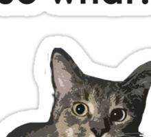 I am (a) Pussy Sticker