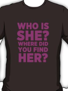 """""""WHO IS SHE"""" Nikki Grahame Big Brother Quote T-Shirt"""