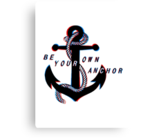Be Your Own Anchor Canvas Print