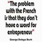&#x27;No French word for entrepreneur&#x27;  - from the surreal George Dubya Bush series by gshapley