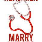 Real Men Marry Nurses T-Shirt by mralan