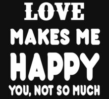 Love Makes Me Happy You, Not So Much by rbkrishna
