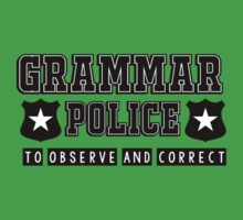 Grammar police - to observe and correct by bakery