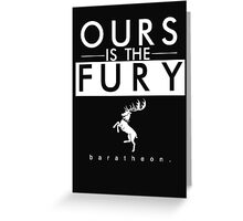 Ours Is The Fury - White Greeting Card