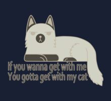 You gotta get with my cat. Kids Clothes